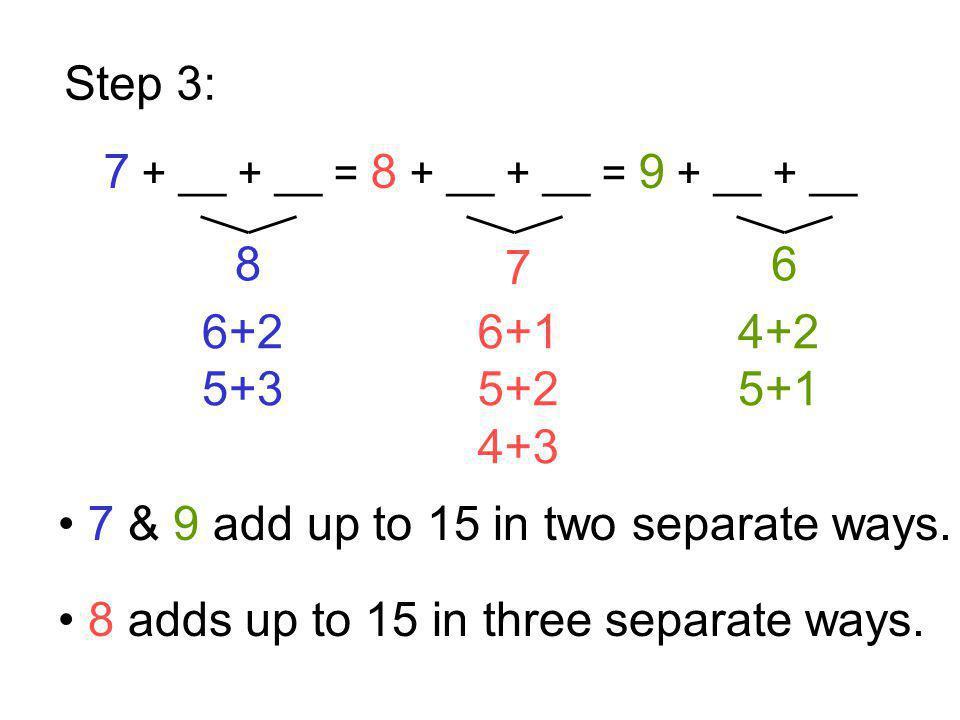 7 + __ + __ = 8 + __ + __ = 9 + __ + __