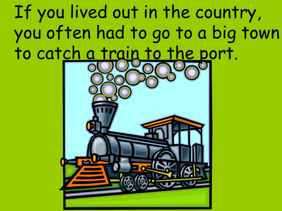 If you lived out in the country,
