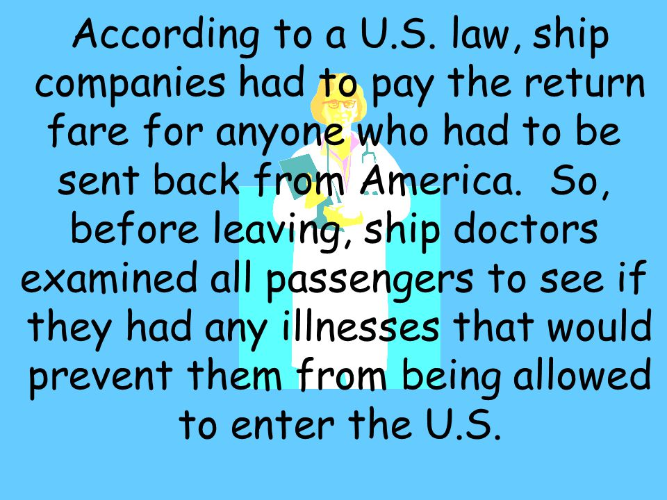 According to a U.S. law, ship companies had to pay the return