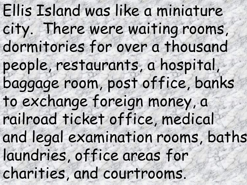 Ellis Island was like a miniature