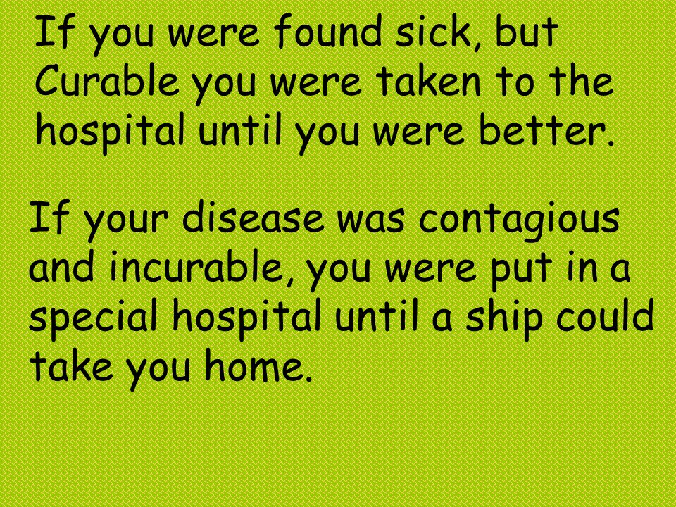 If you were found sick, but