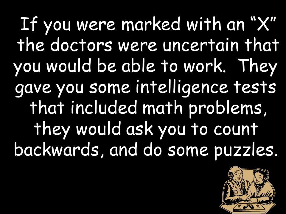If you were marked with an X the doctors were uncertain that