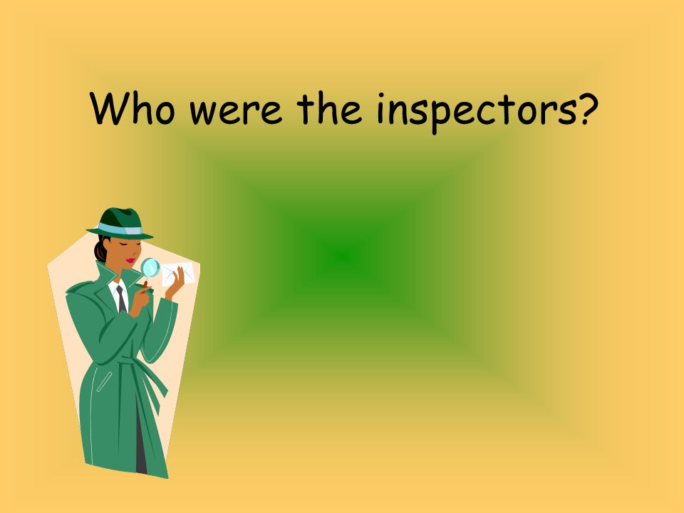 Who were the inspectors