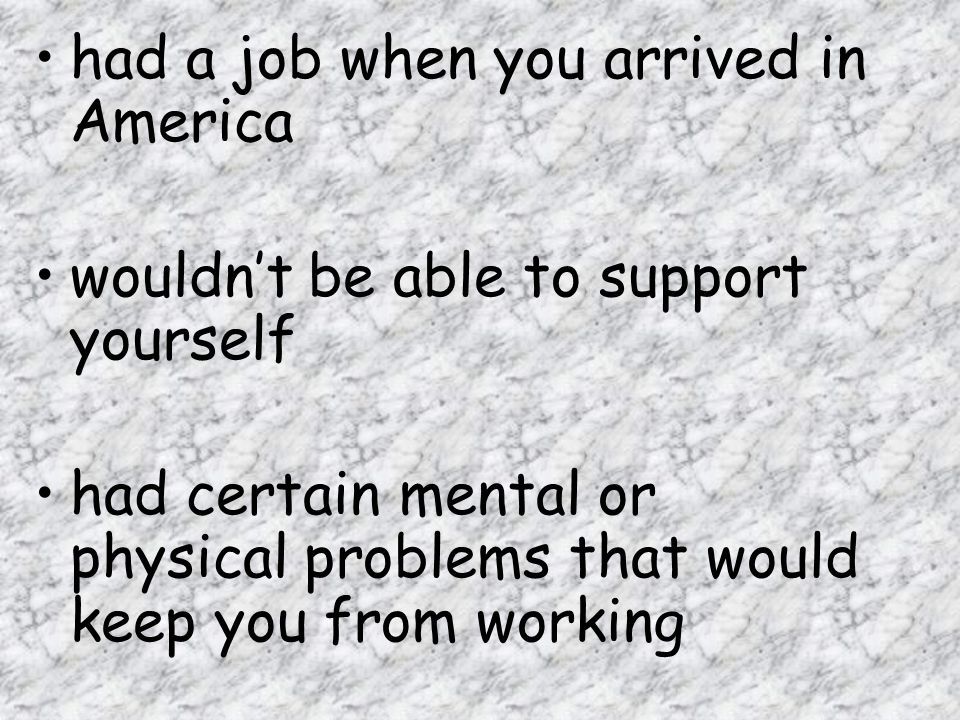 had a job when you arrived in America