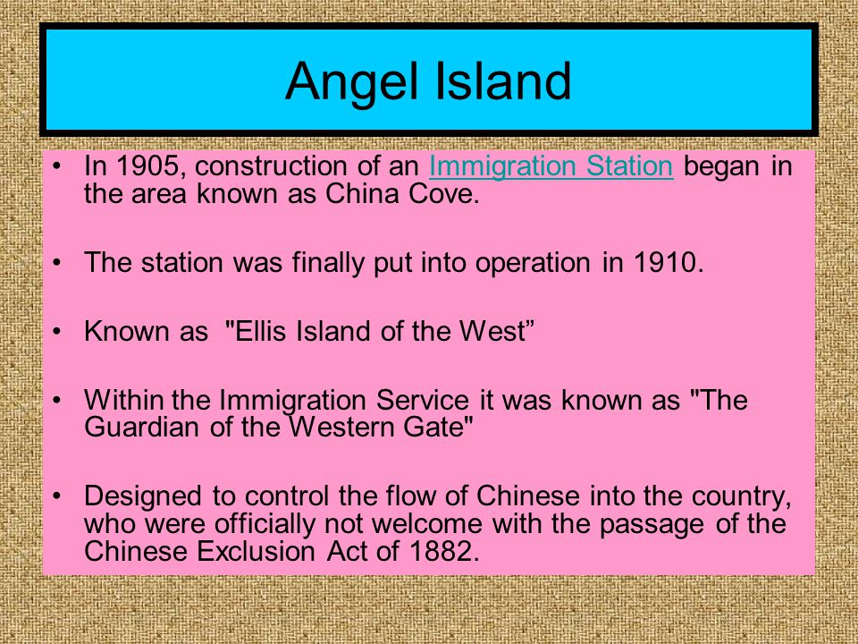 Angel Island In 1905, construction of an Immigration Station began in the area known as China Cove.