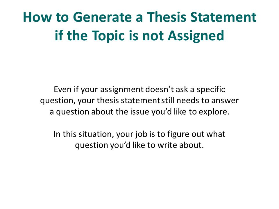 How to Generate a Thesis Statement if the Topic is not Assigned