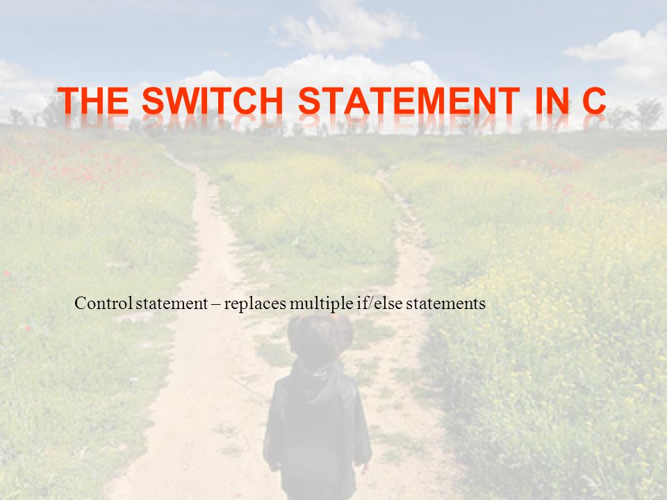 The switch statement in c