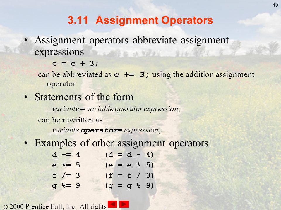Assignment operators abbreviate assignment expressions