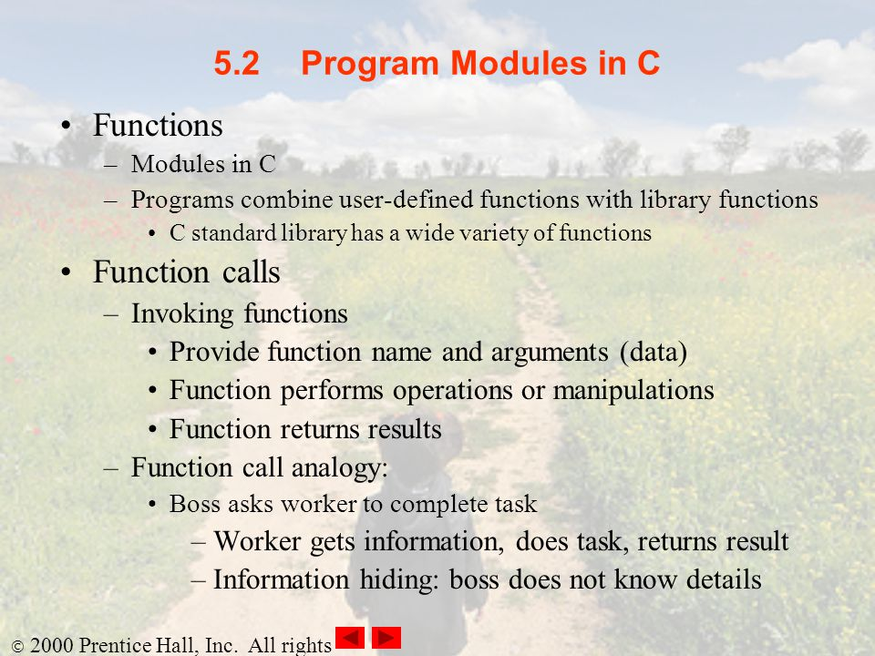 5.2 Program Modules in C Functions Function calls Invoking functions