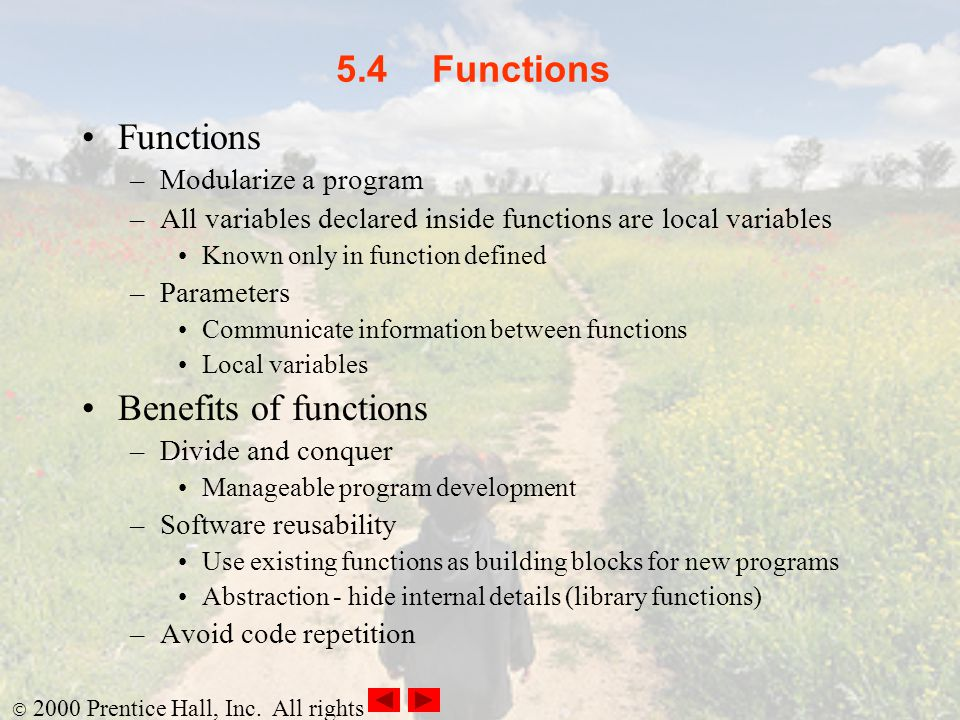 5.4 Functions Functions Benefits of functions Modularize a program