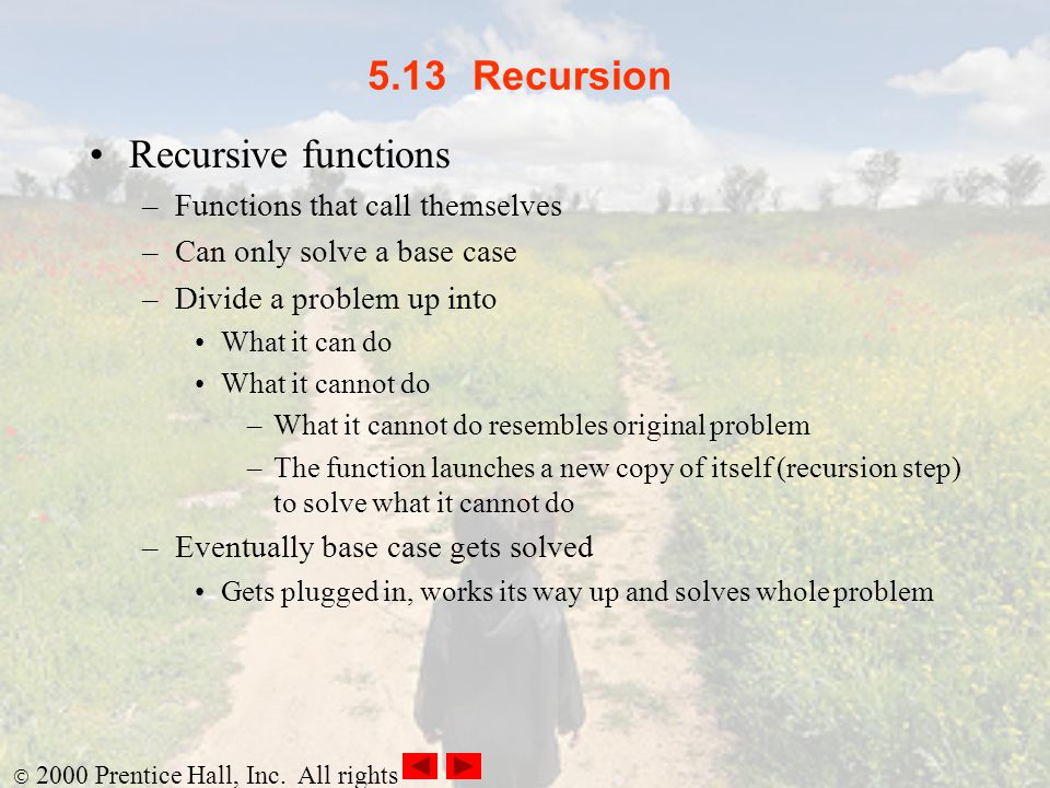 5.13 Recursion Recursive functions Functions that call themselves