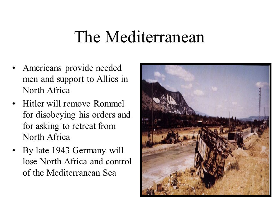 The Mediterranean Americans provide needed men and support to Allies in North Africa.