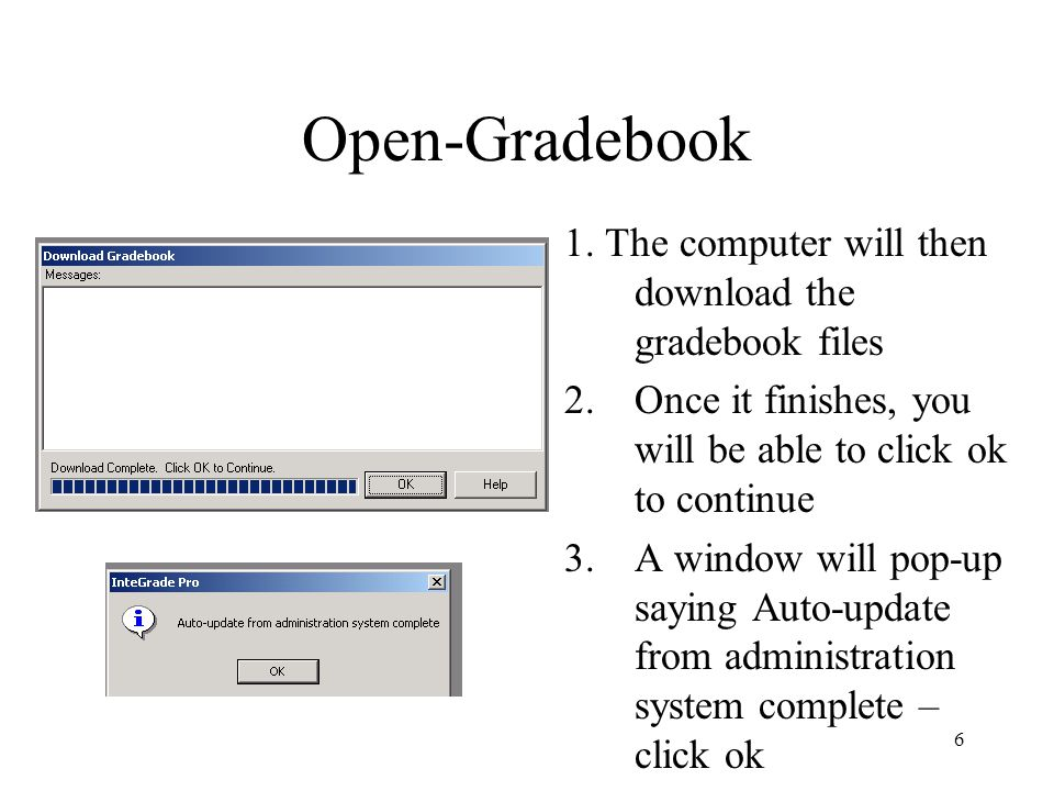 Open-Gradebook 1. The computer will then download the gradebook files