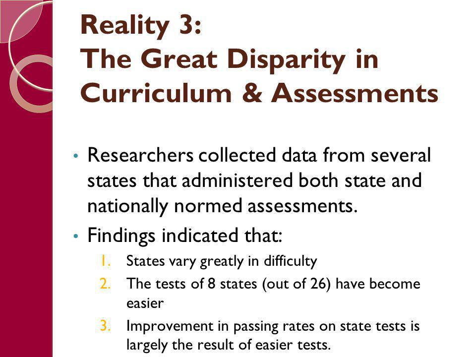 Reality 3: The Great Disparity in Curriculum & Assessments