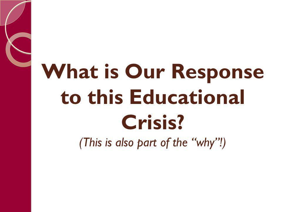 What is Our Response to this Educational Crisis
