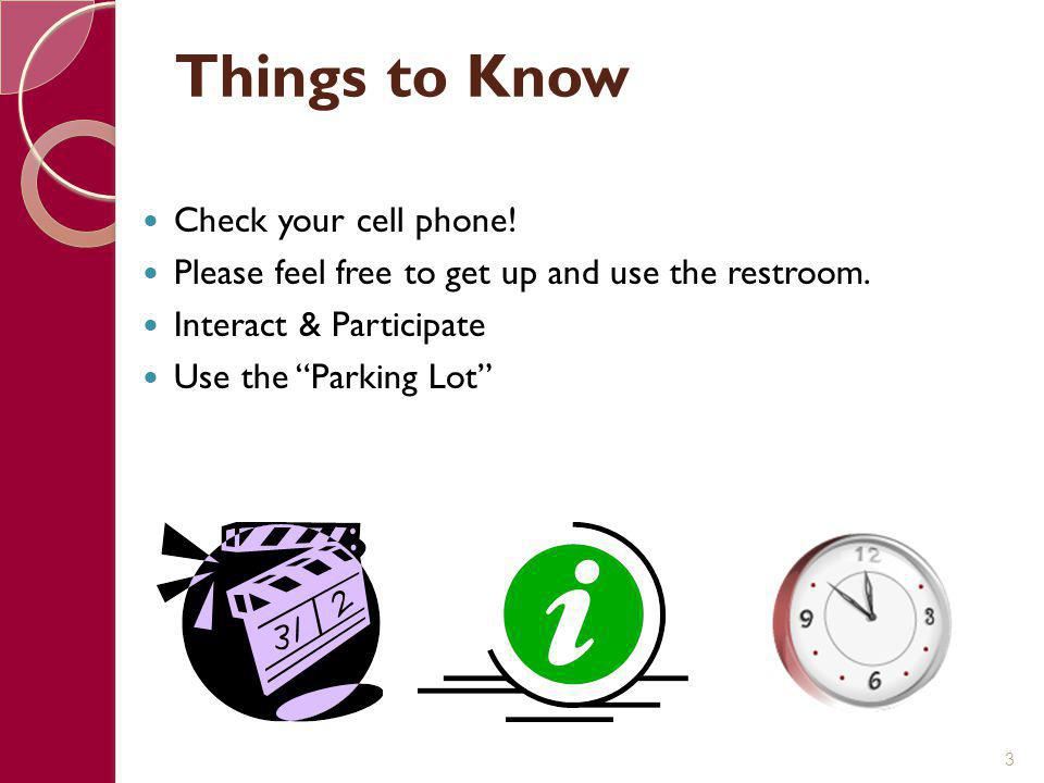 Things to Know Check your cell phone!