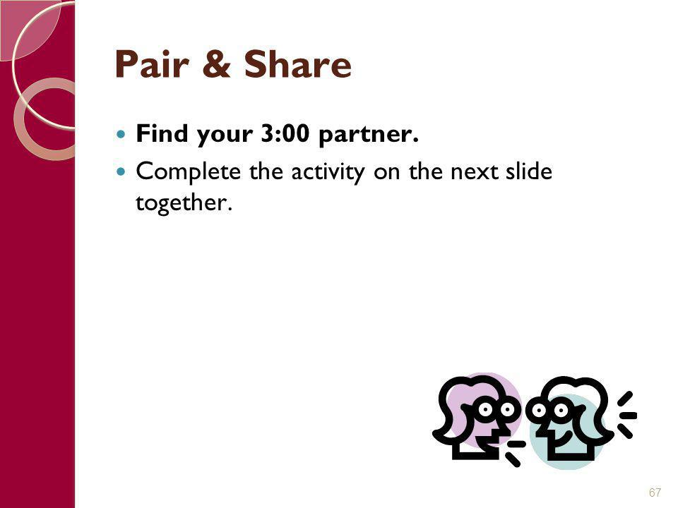 Pair & Share Find your 3:00 partner.