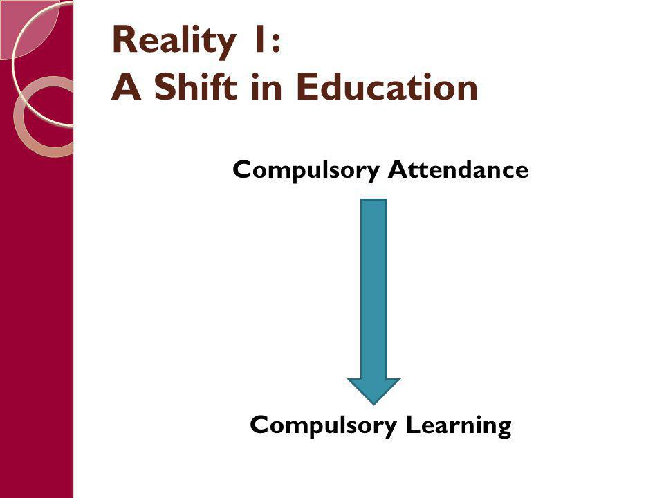 Reality 1: A Shift in Education