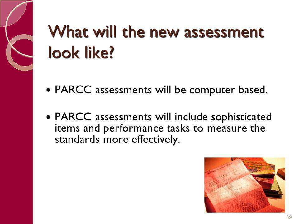 What will the new assessment look like