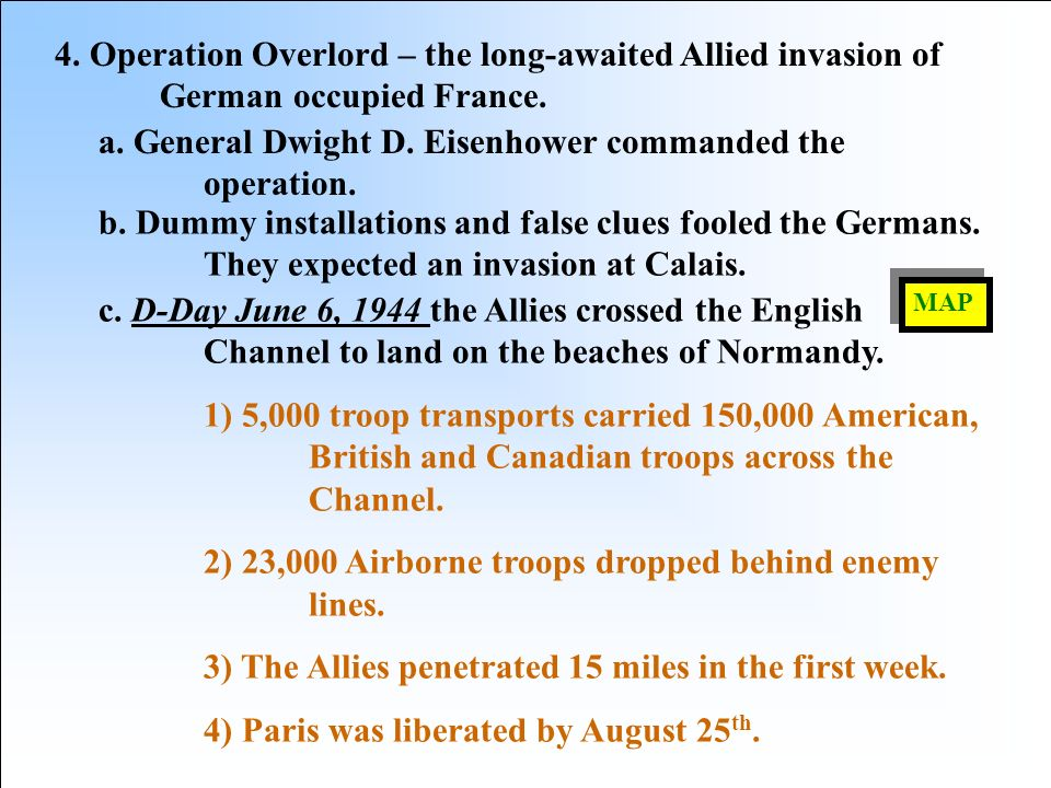 a. General Dwight D. Eisenhower commanded the operation.