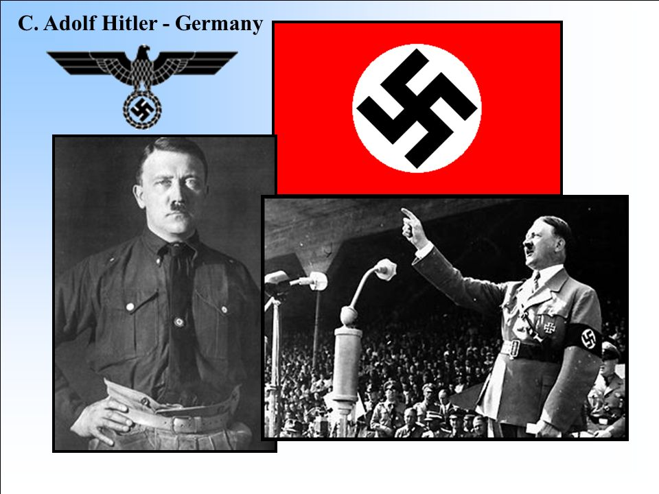 C. Adolf Hitler - Germany