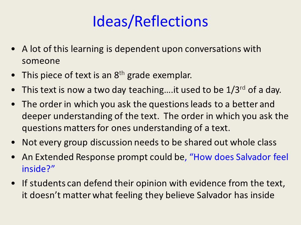 Ideas/Reflections A lot of this learning is dependent upon conversations with someone. This piece of text is an 8th grade exemplar.