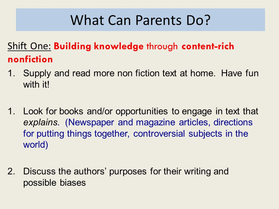 What Can Parents Do Shift One: Building knowledge through content-rich nonfiction.