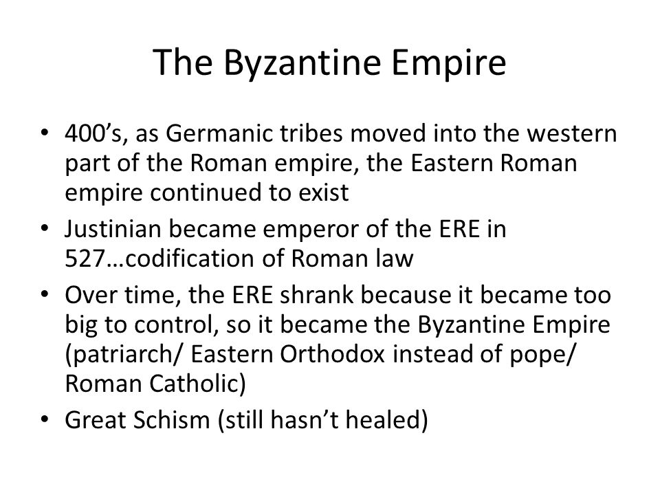 The Byzantine Empire 400's, as Germanic tribes moved into the western part of the Roman empire, the Eastern Roman empire continued to exist.