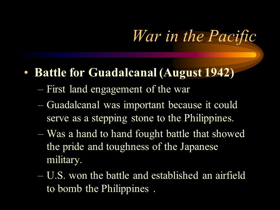 War in the Pacific Battle for Guadalcanal (August 1942)