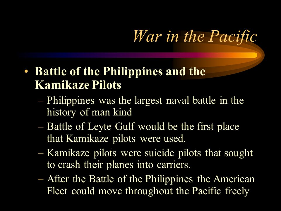 War in the Pacific Battle of the Philippines and the Kamikaze Pilots