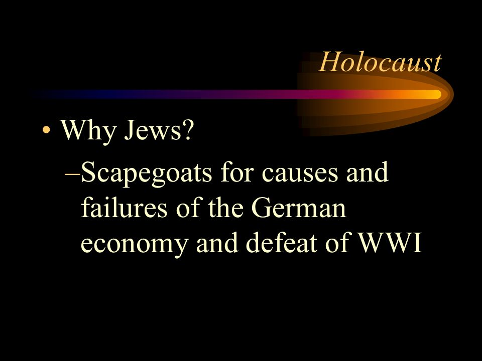 Holocaust Why Jews Scapegoats for causes and failures of the German economy and defeat of WWI