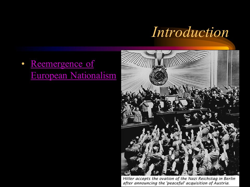 Introduction Reemergence of European Nationalism
