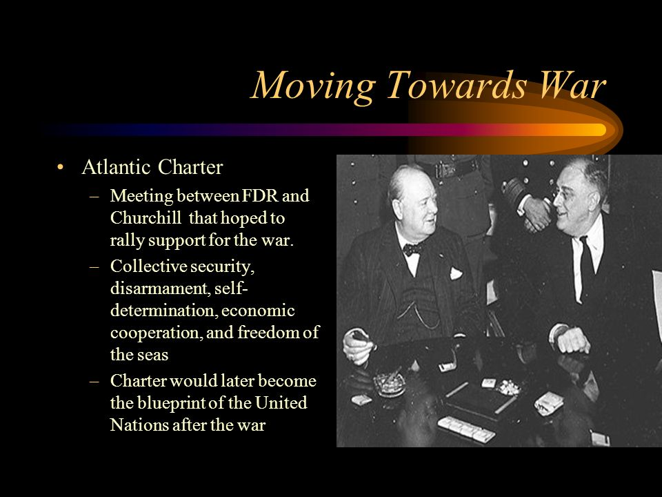 Moving Towards War Atlantic Charter