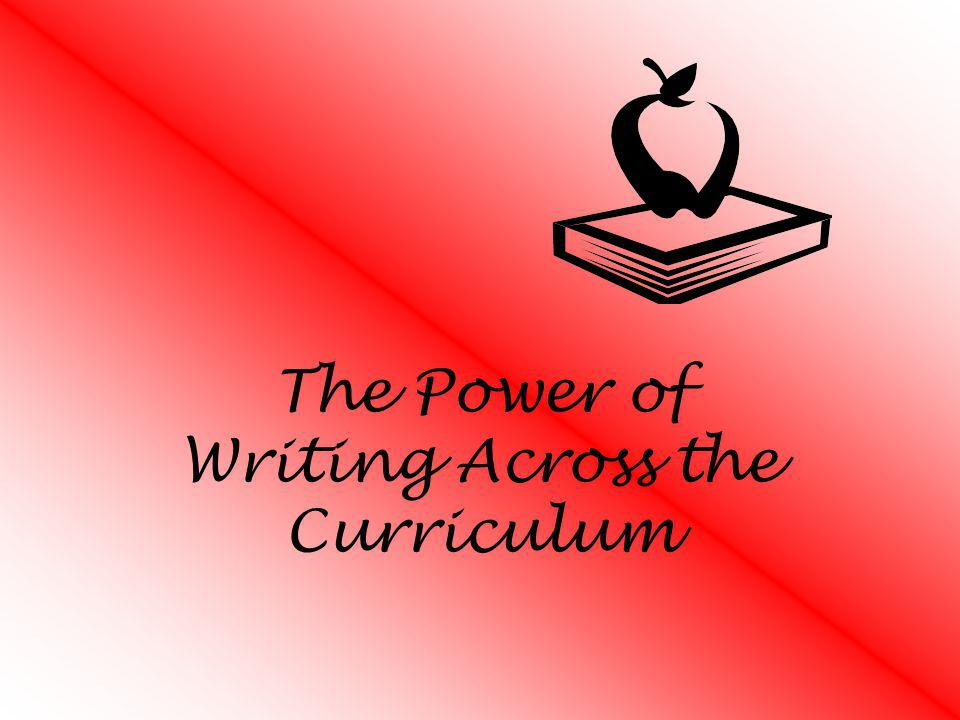 The Power of Writing Across the Curriculum