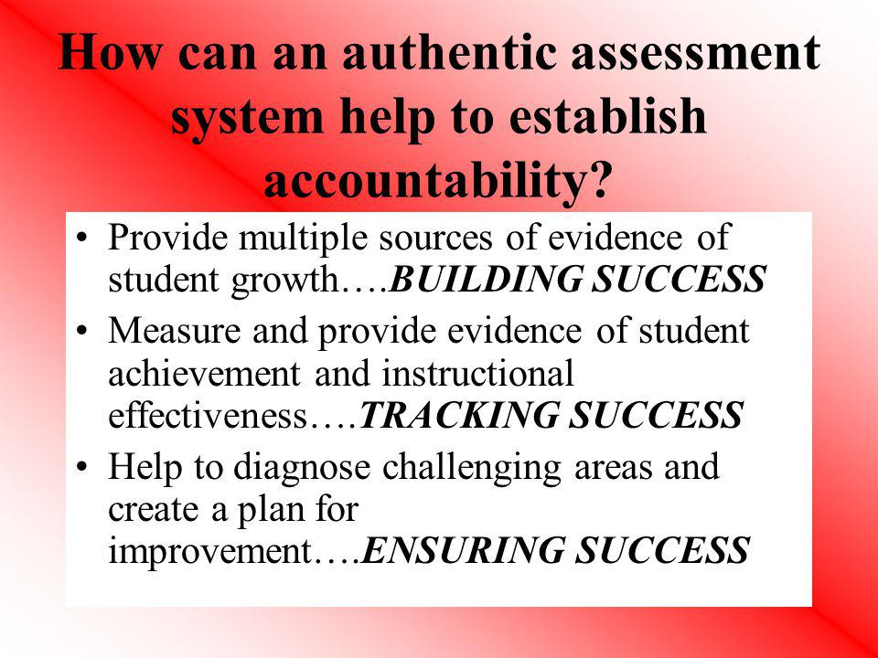 How can an authentic assessment system help to establish accountability