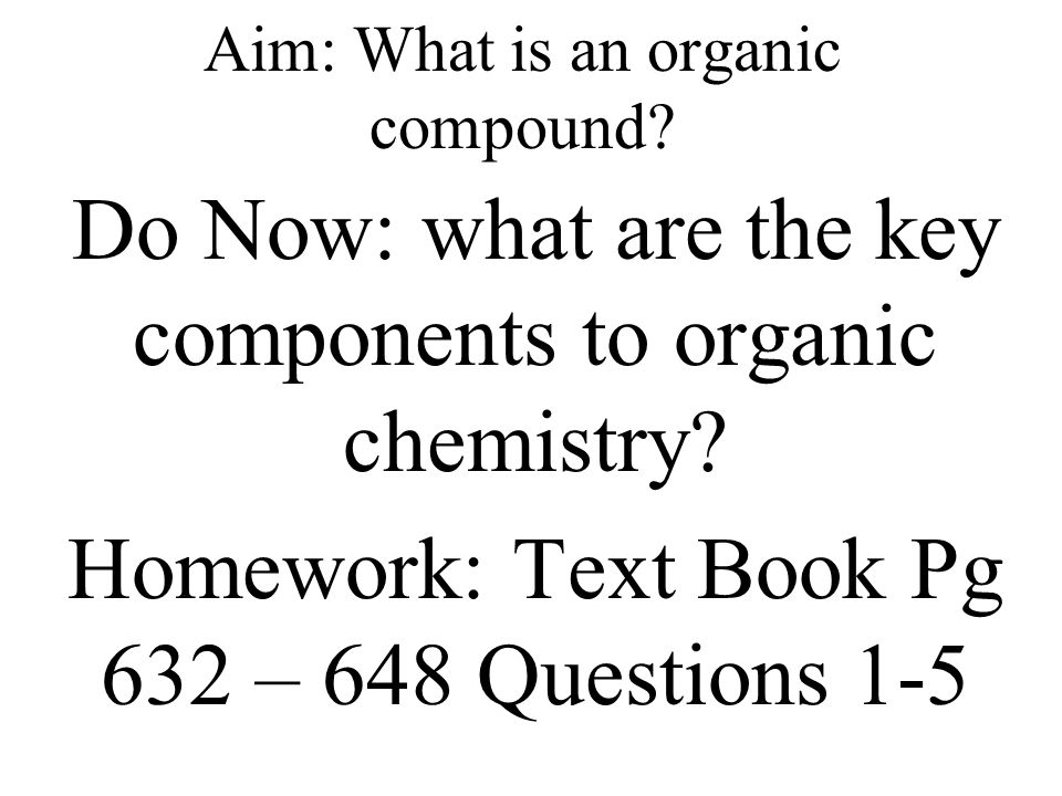 Aim: What is an organic compound