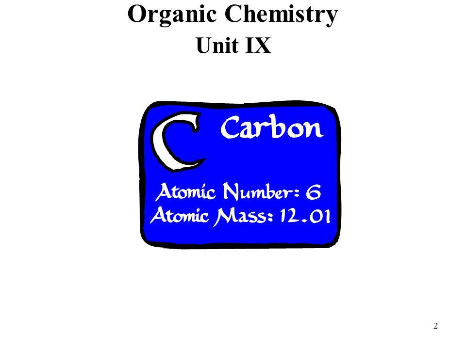 Organic Chemistry Unit IX