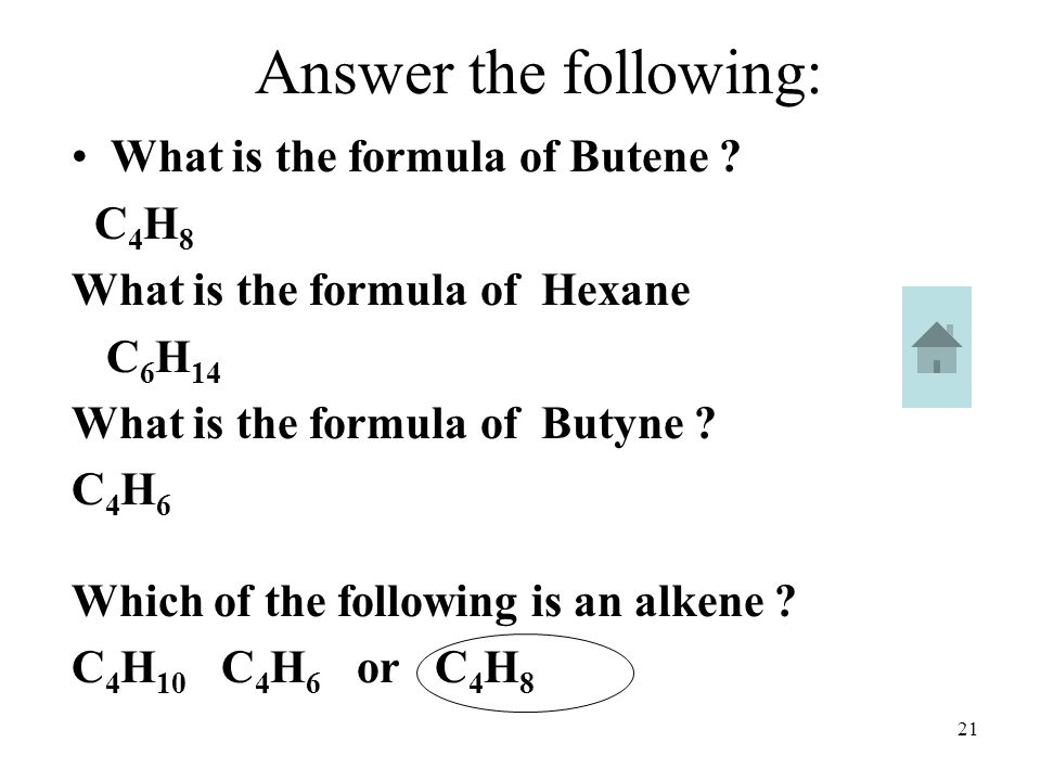 Answer the following: What is the formula of Butene C4H8