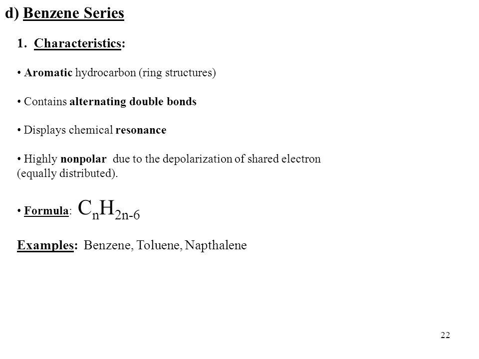 d) Benzene Series 1. Characteristics: