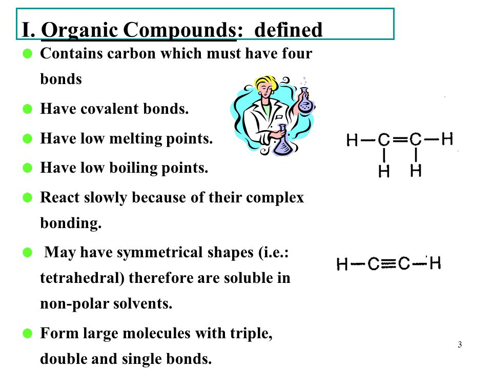 I. Organic Compounds: defined