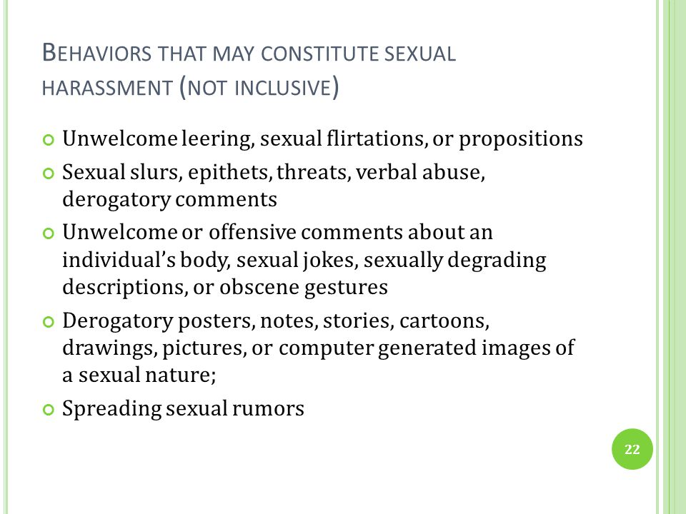 Behaviors that may constitute sexual harassment (not inclusive)