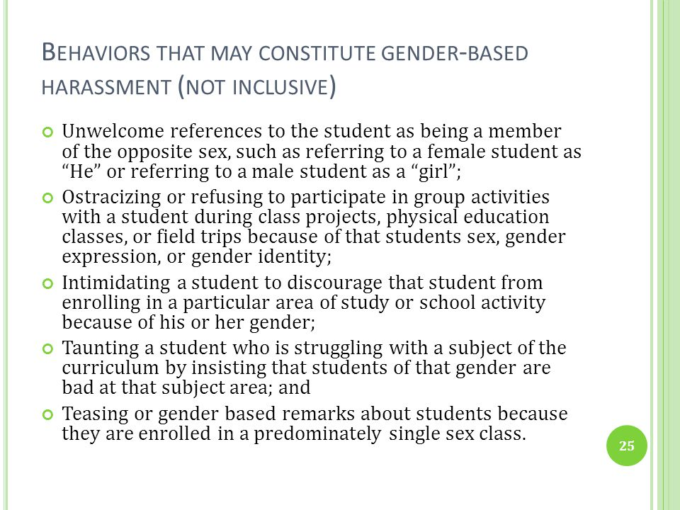 Behaviors that may constitute gender-based harassment (not inclusive)