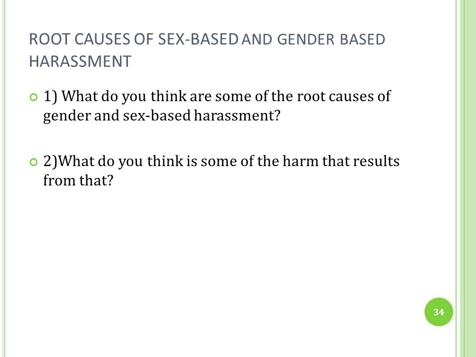 ROOT CAUSES OF SEX-BASED and gender based HARASSMENT