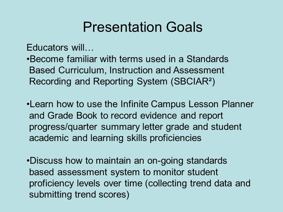 Presentation Goals Educators will… Become familiar with terms used in a Standards. Based Curriculum, Instruction and Assessment.