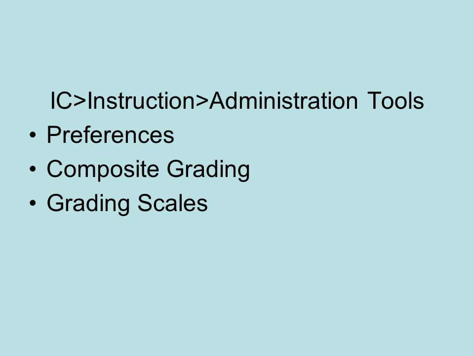 IC>Instruction>Administration Tools