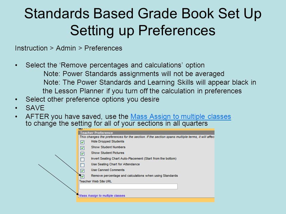 Standards Based Grade Book Set Up Setting up Preferences