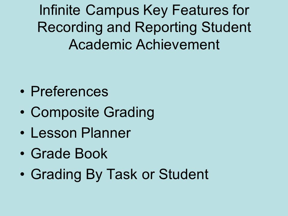 Infinite Campus Key Features for Recording and Reporting Student Academic Achievement