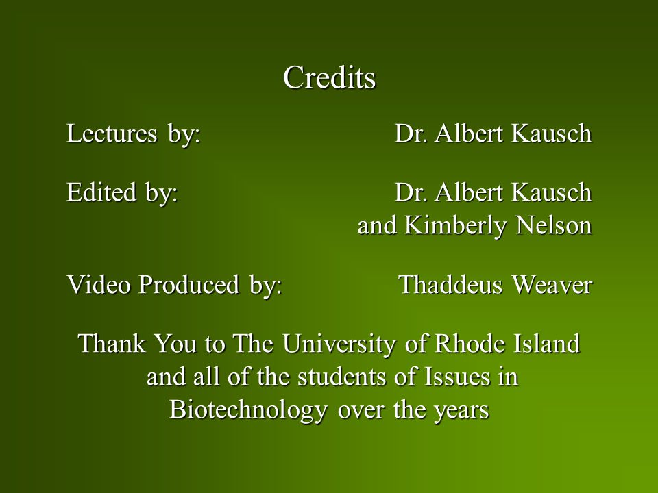 Credits Lectures by: Edited by: Video Produced by: