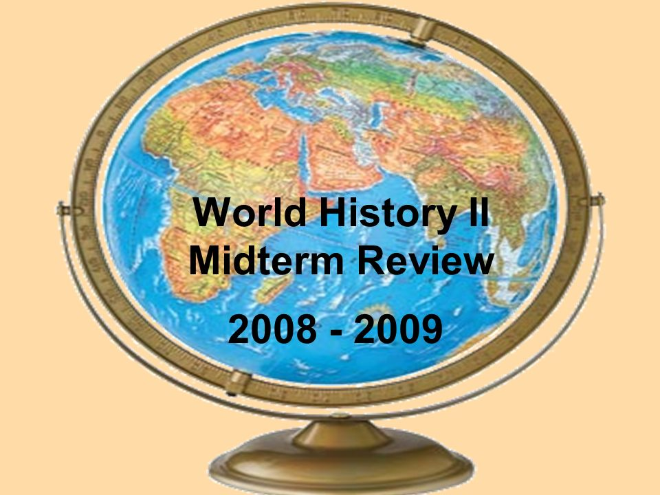 World History II Midterm Review 2008 - 2009