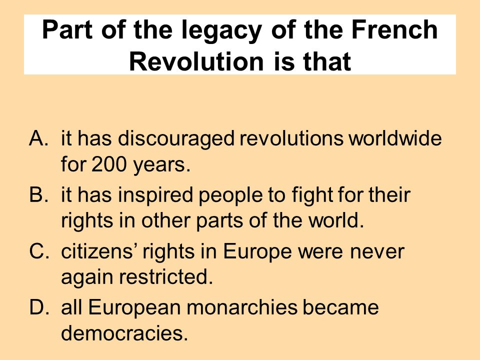 Part of the legacy of the French Revolution is that